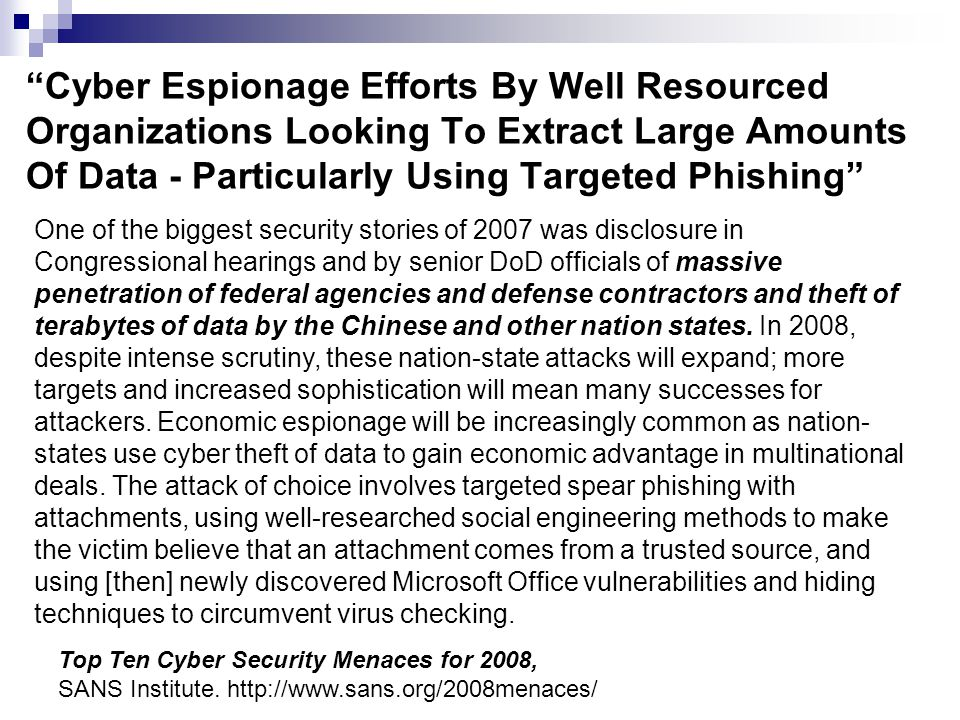 Cyber Espionage Efforts By Well Resourced Organizations Looking To Extract Large Amounts Of Data - Particularly Using Targeted Phishing