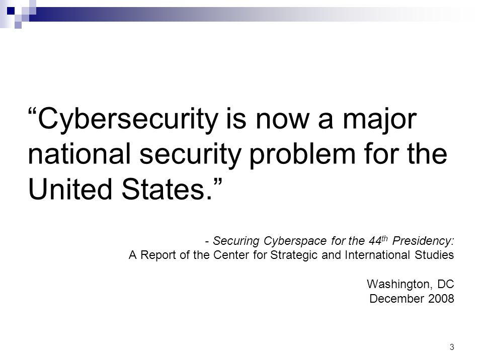 Cybersecurity is now a major national security problem for the United States.