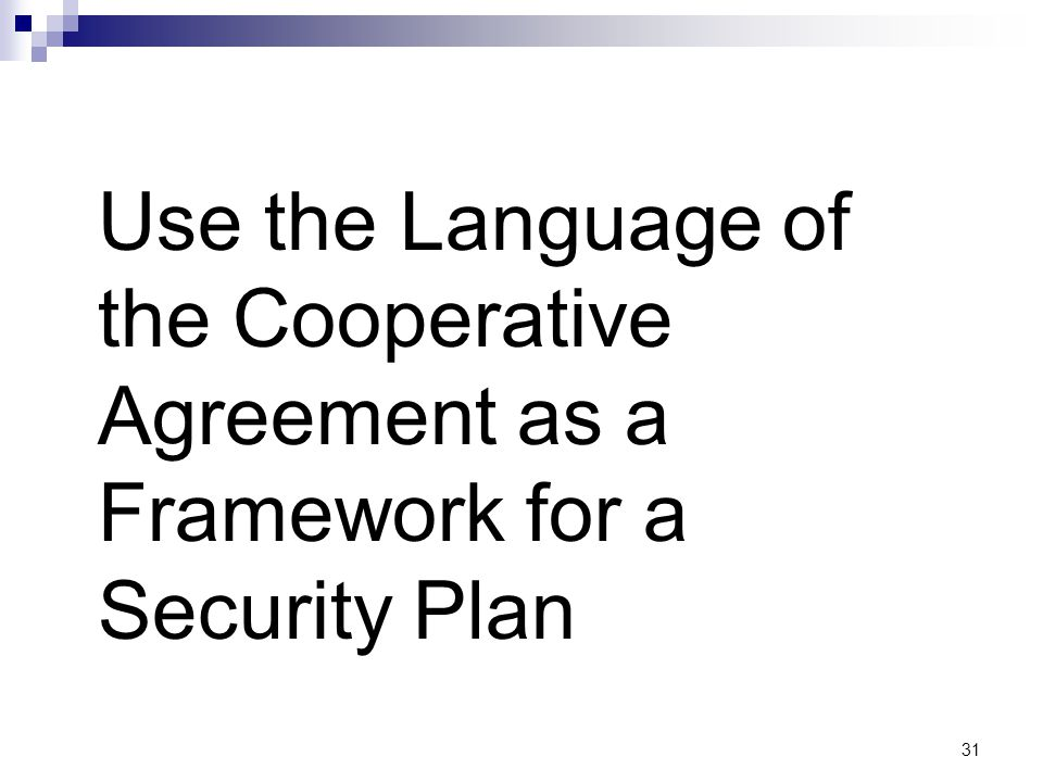 Use the Language of the Cooperative Agreement as a Framework for a Security Plan