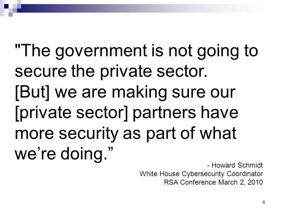 The government is not going to secure the private sector.