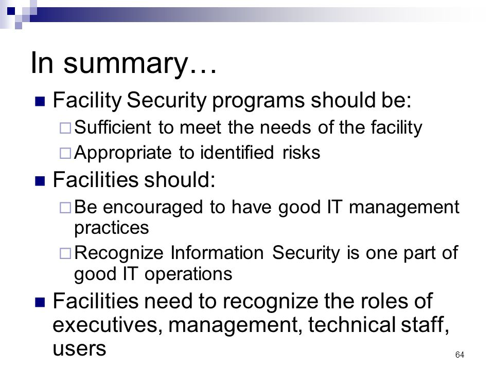 In summary… Facility Security programs should be: Facilities should: