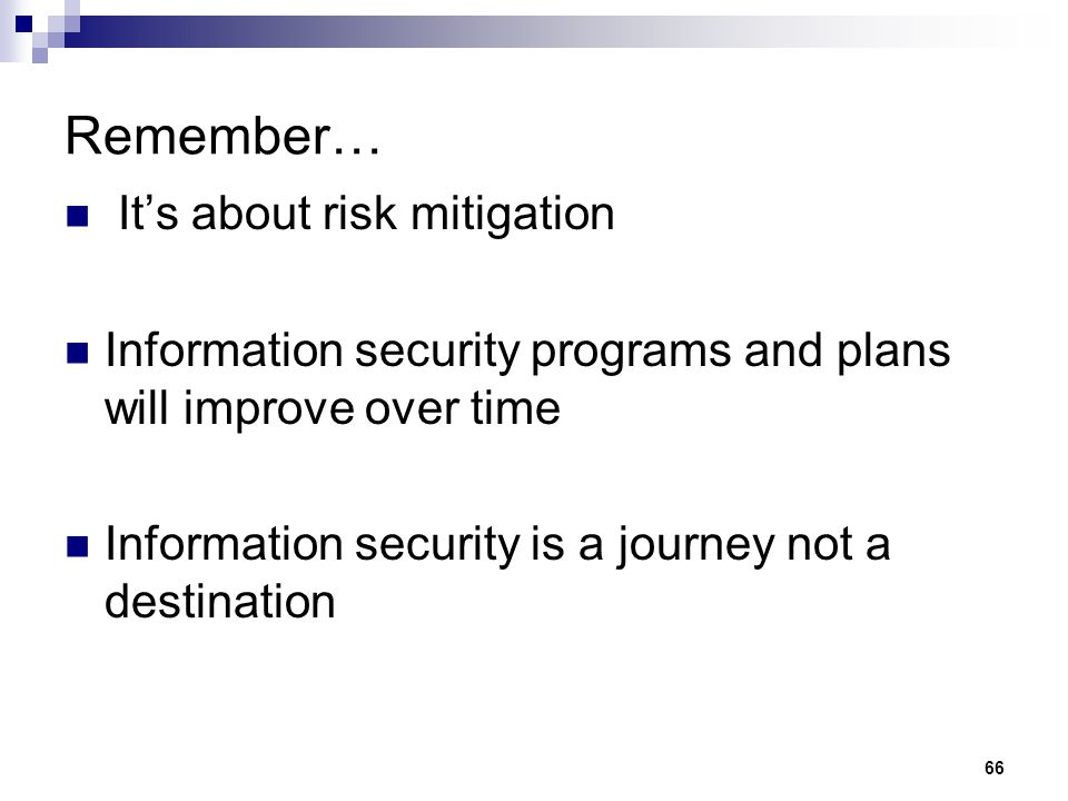 Remember… It's about risk mitigation