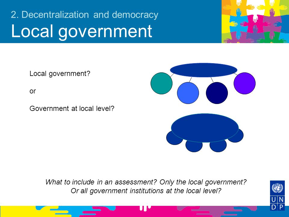 2. Decentralization and democracy Local government