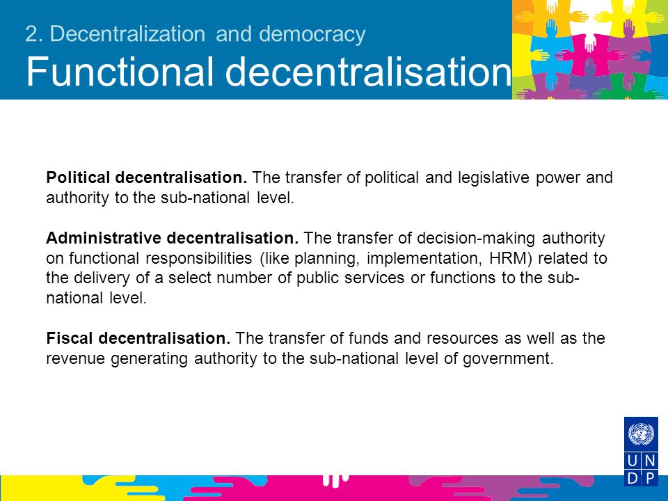 2. Decentralization and democracy Functional decentralisation