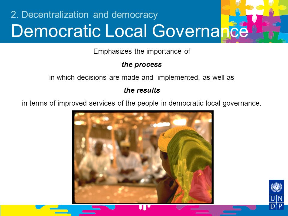 2. Decentralization and democracy Democratic Local Governance