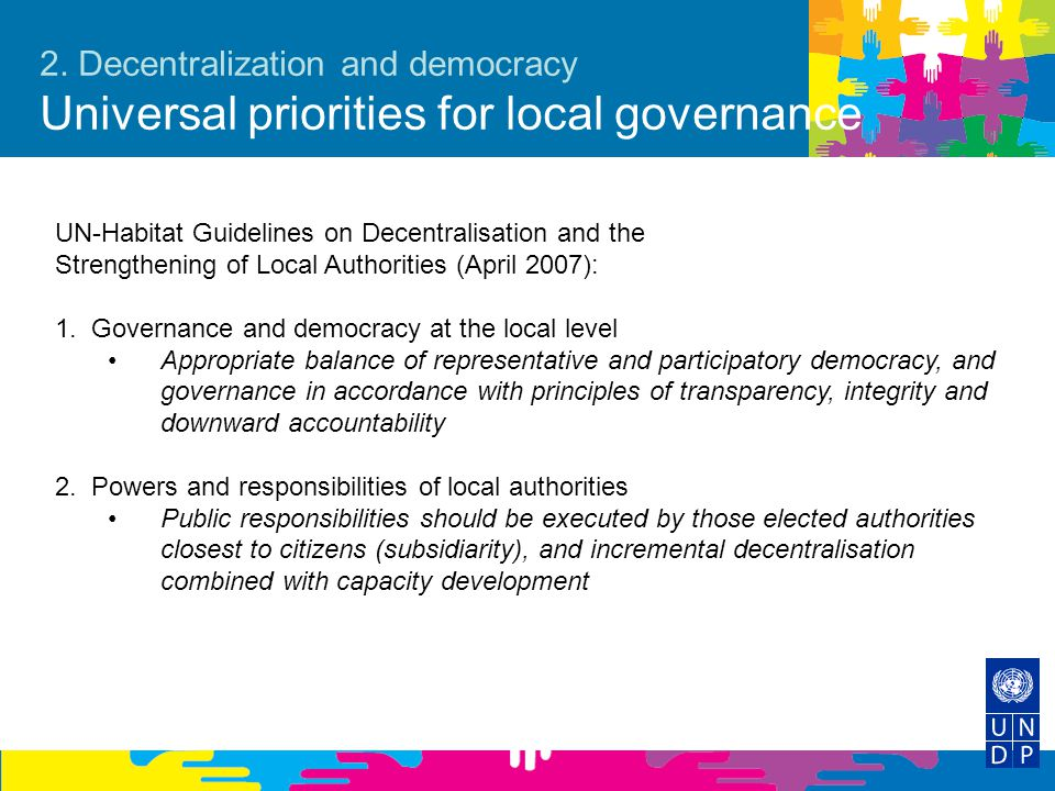 2. Decentralization and democracy Universal priorities for local governance