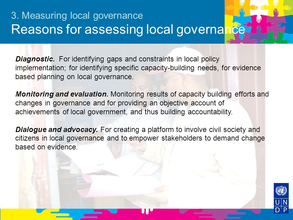 3. Measuring local governance Reasons for assessing local governance