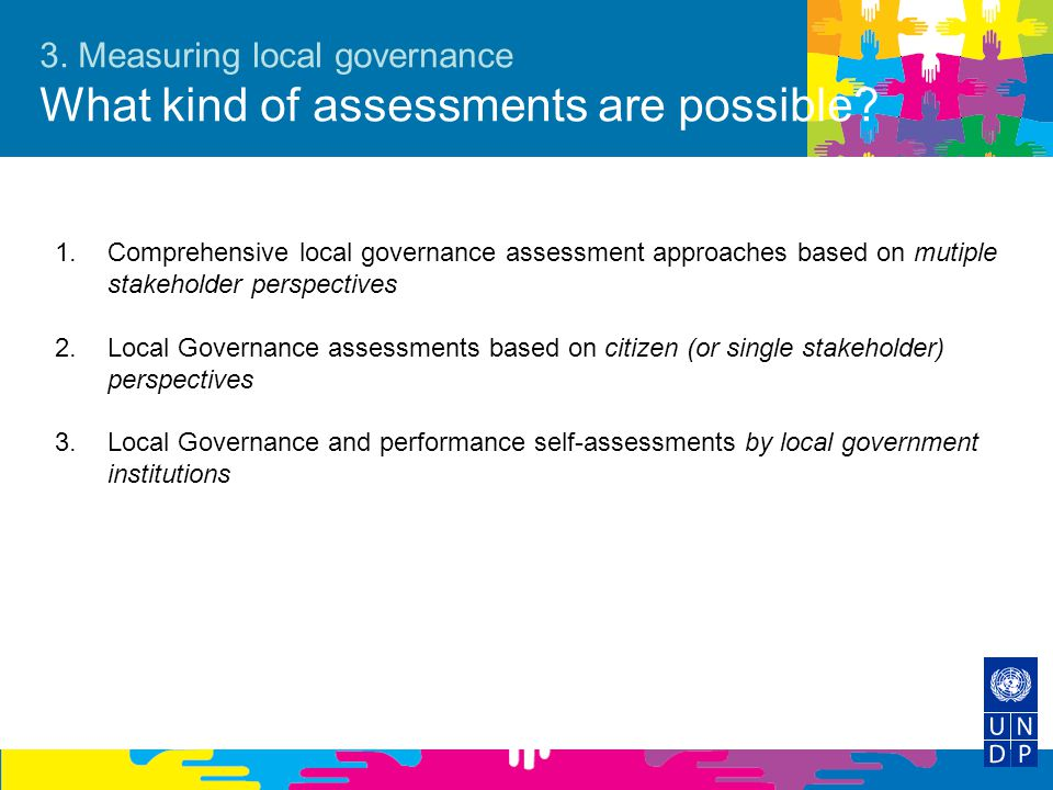 3. Measuring local governance What kind of assessments are possible