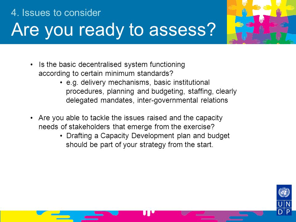 4. Issues to consider Are you ready to assess