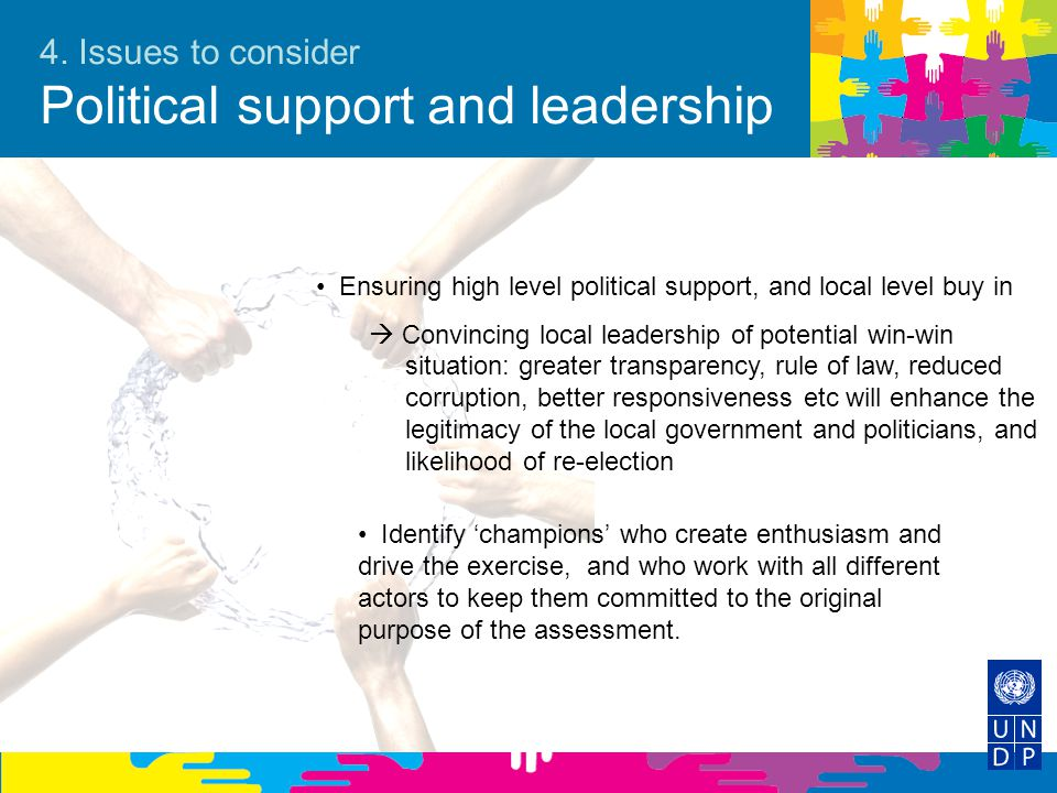 4. Issues to consider Political support and leadership