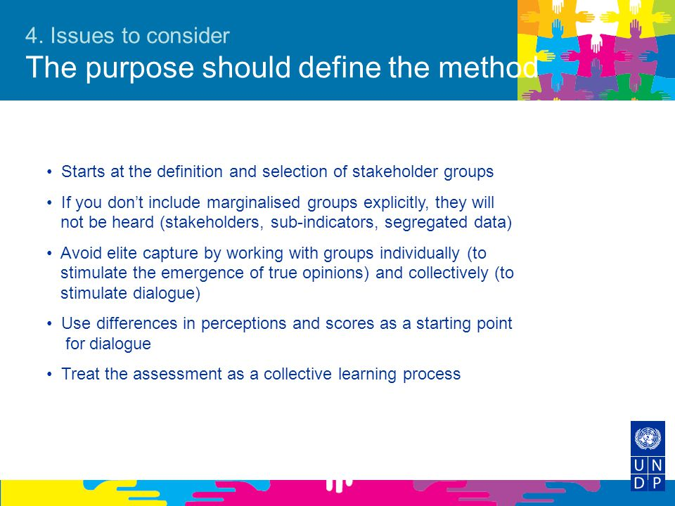 4. Issues to consider The purpose should define the method