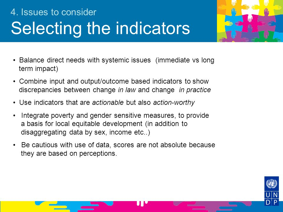 4. Issues to consider Selecting the indicators