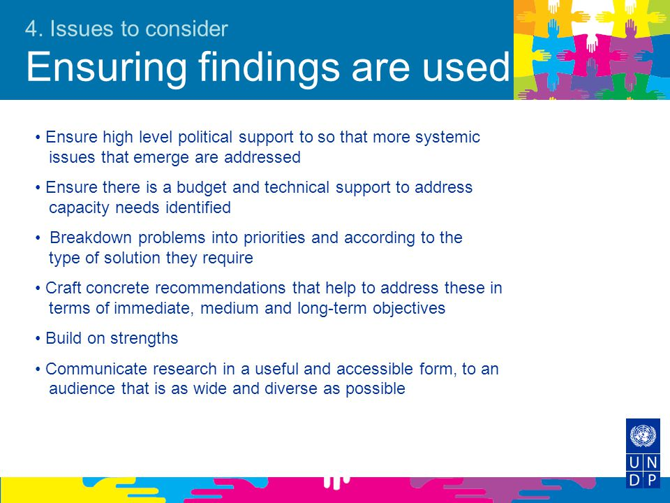 4. Issues to consider Ensuring findings are used