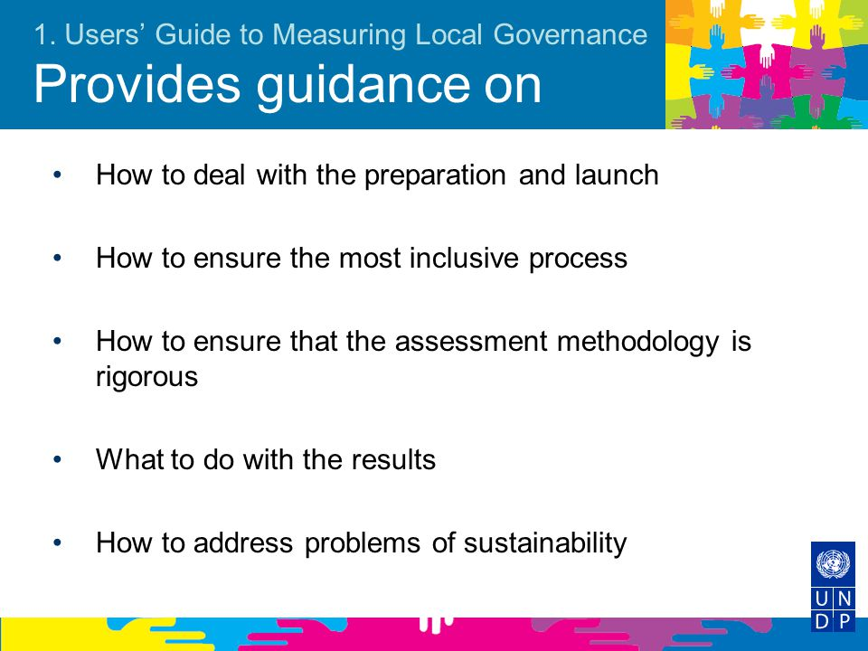 1. Users' Guide to Measuring Local Governance Provides guidance on