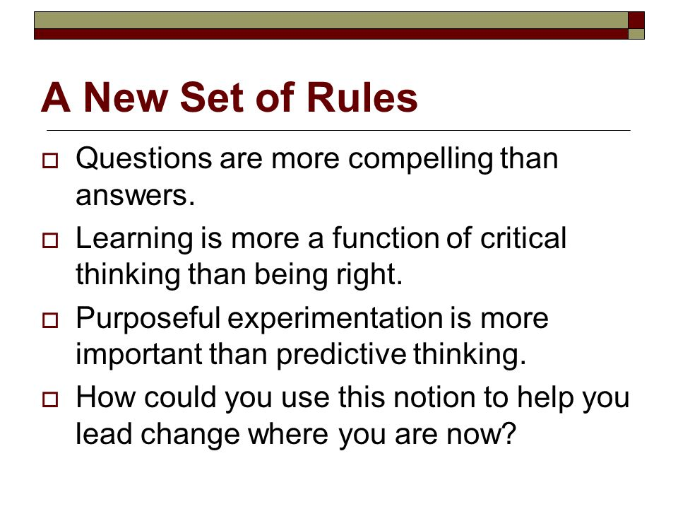A New Set of Rules Questions are more compelling than answers.