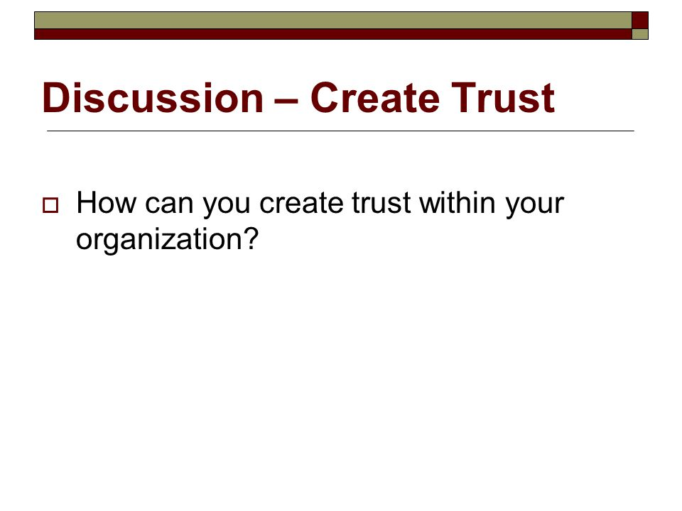 Discussion – Create Trust