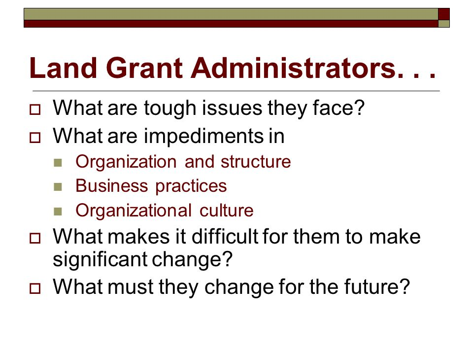 Land Grant Administrators. . .