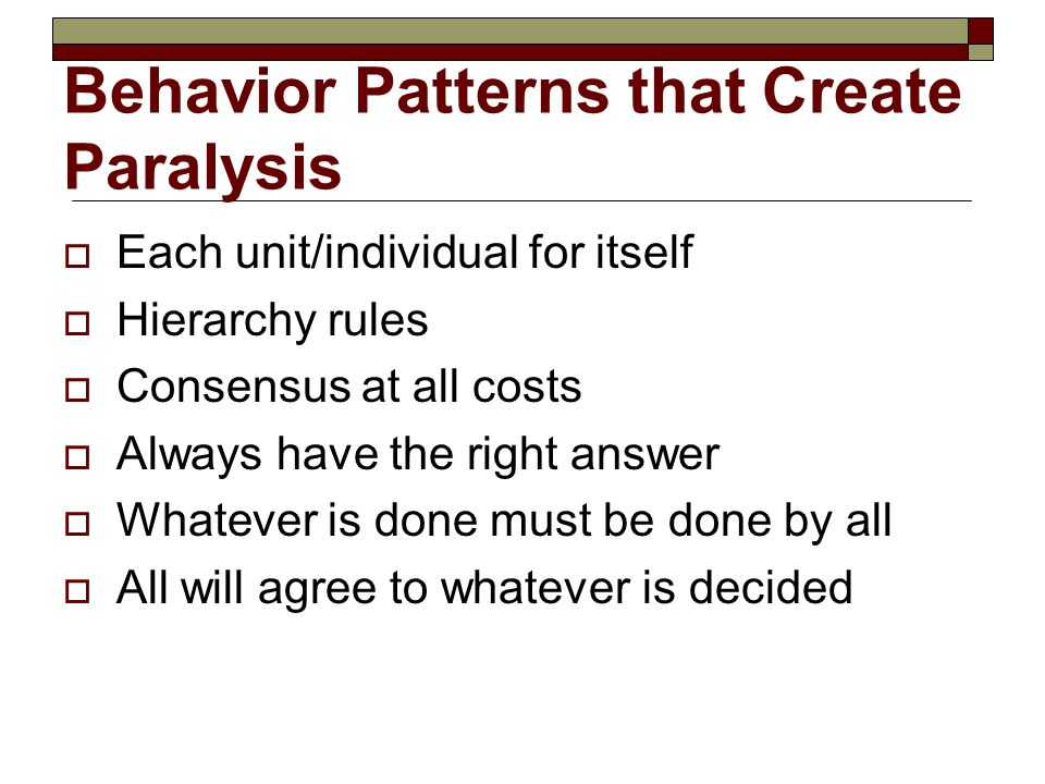 Behavior Patterns that Create Paralysis