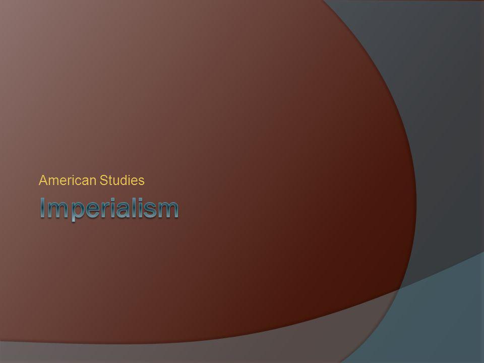 American Studies Imperialism