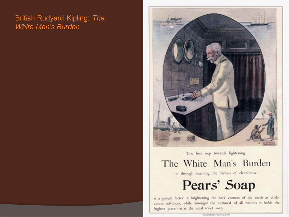 British Rudyard Kipling: The White Man's Burden