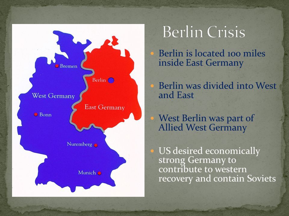 Berlin Crisis Berlin is located 100 miles inside East Germany
