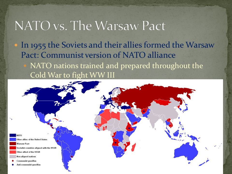 NATO vs. The Warsaw Pact In 1955 the Soviets and their allies formed the Warsaw Pact: Communist version of NATO alliance.