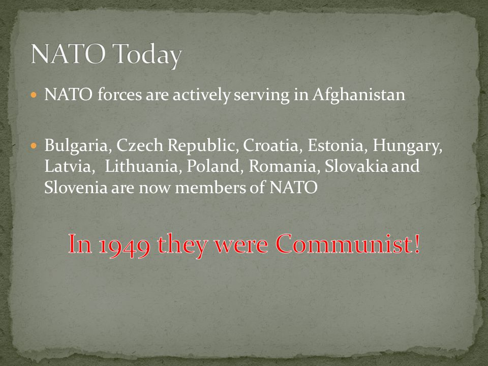 NATO Today In 1949 they were Communist!