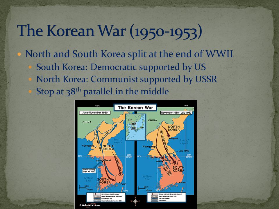The Korean War (1950-1953) North and South Korea split at the end of WWII. South Korea: Democratic supported by US.