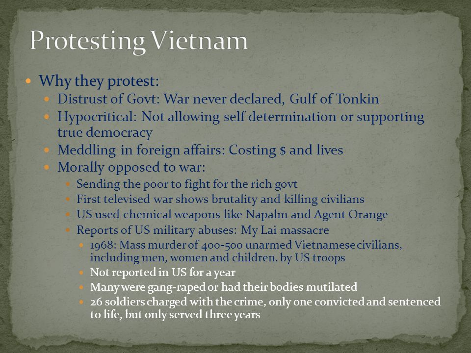 Protesting Vietnam Why they protest: