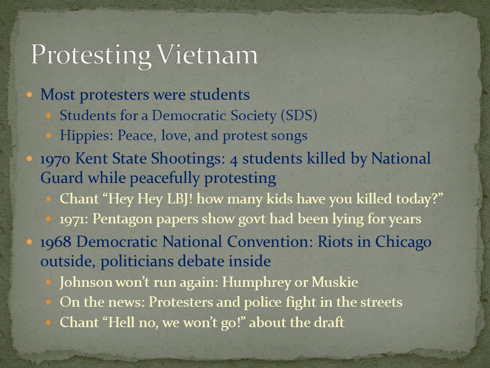 Protesting Vietnam Most protesters were students