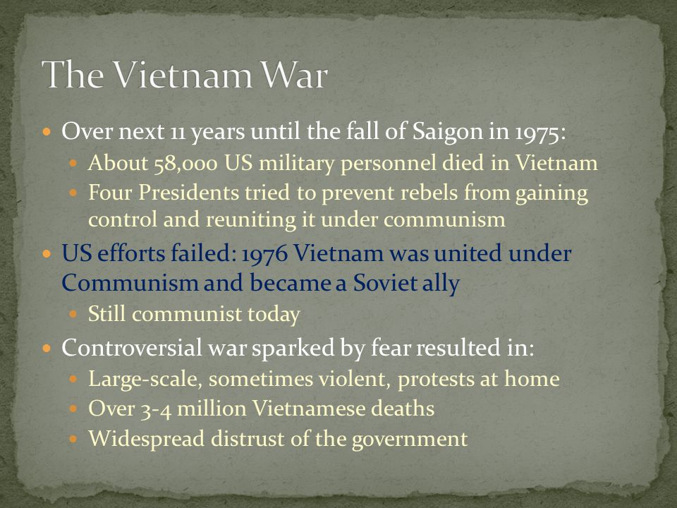 The Vietnam War Over next 11 years until the fall of Saigon in 1975: