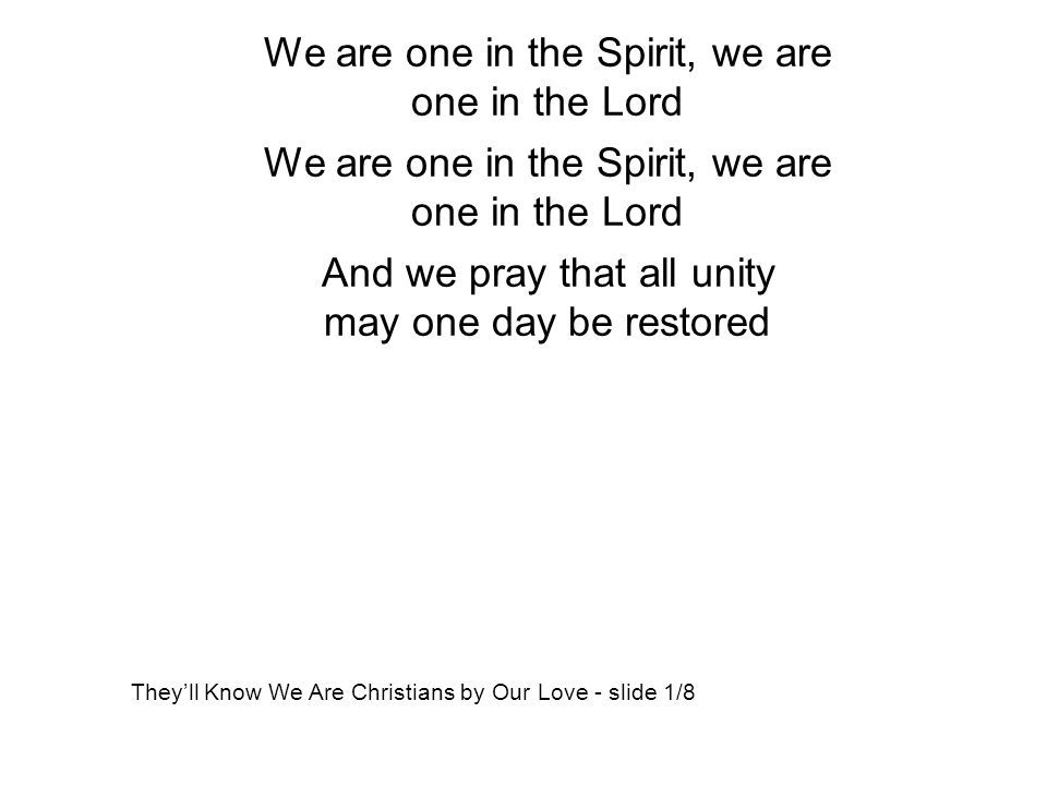 We are one in the Spirit, we are one in the Lord