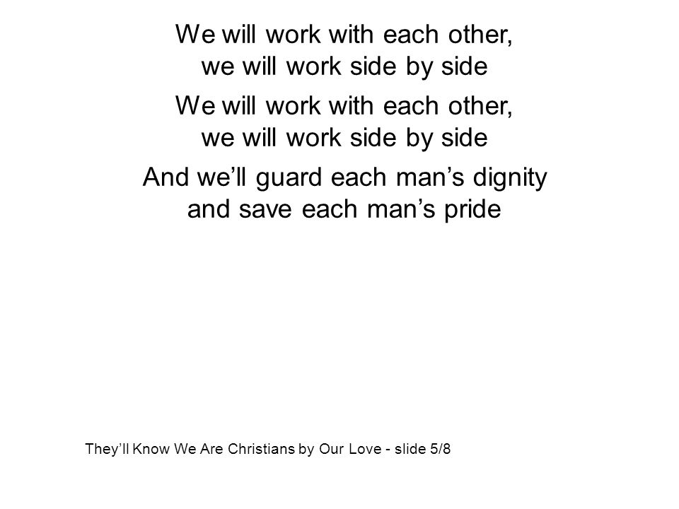 We will work with each other, we will work side by side
