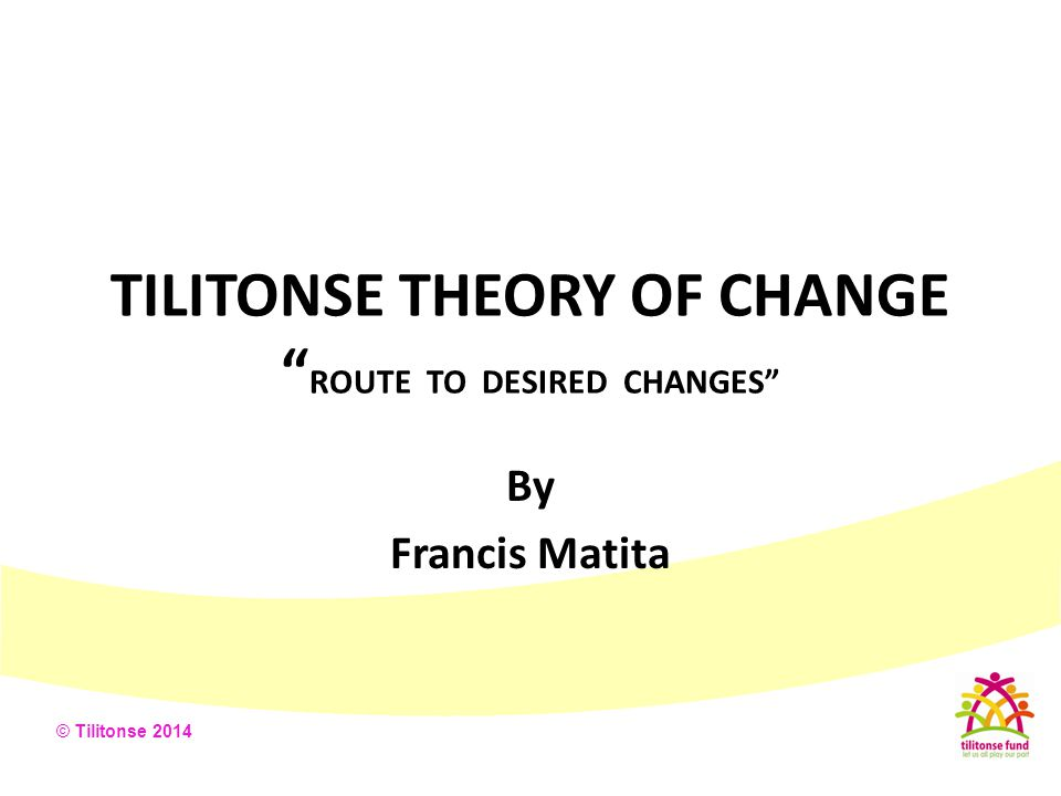 TILITONSE THEORY OF CHANGE ROUTE TO DESIRED CHANGES
