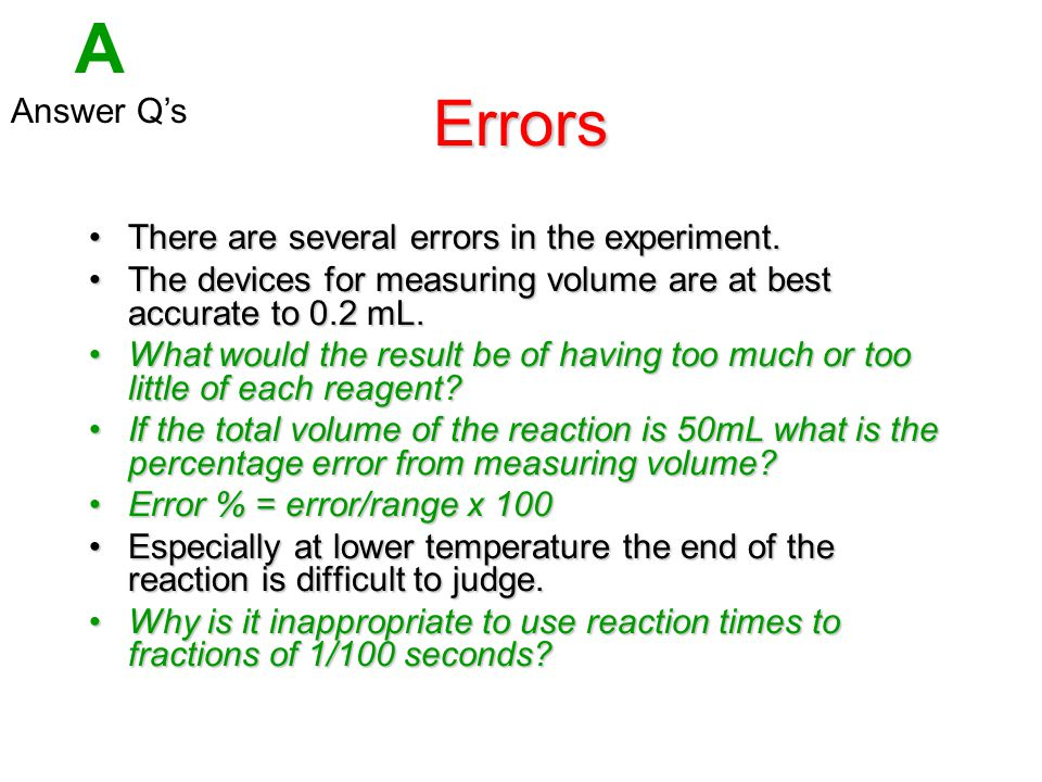 A Errors Answer Q's There are several errors in the experiment.