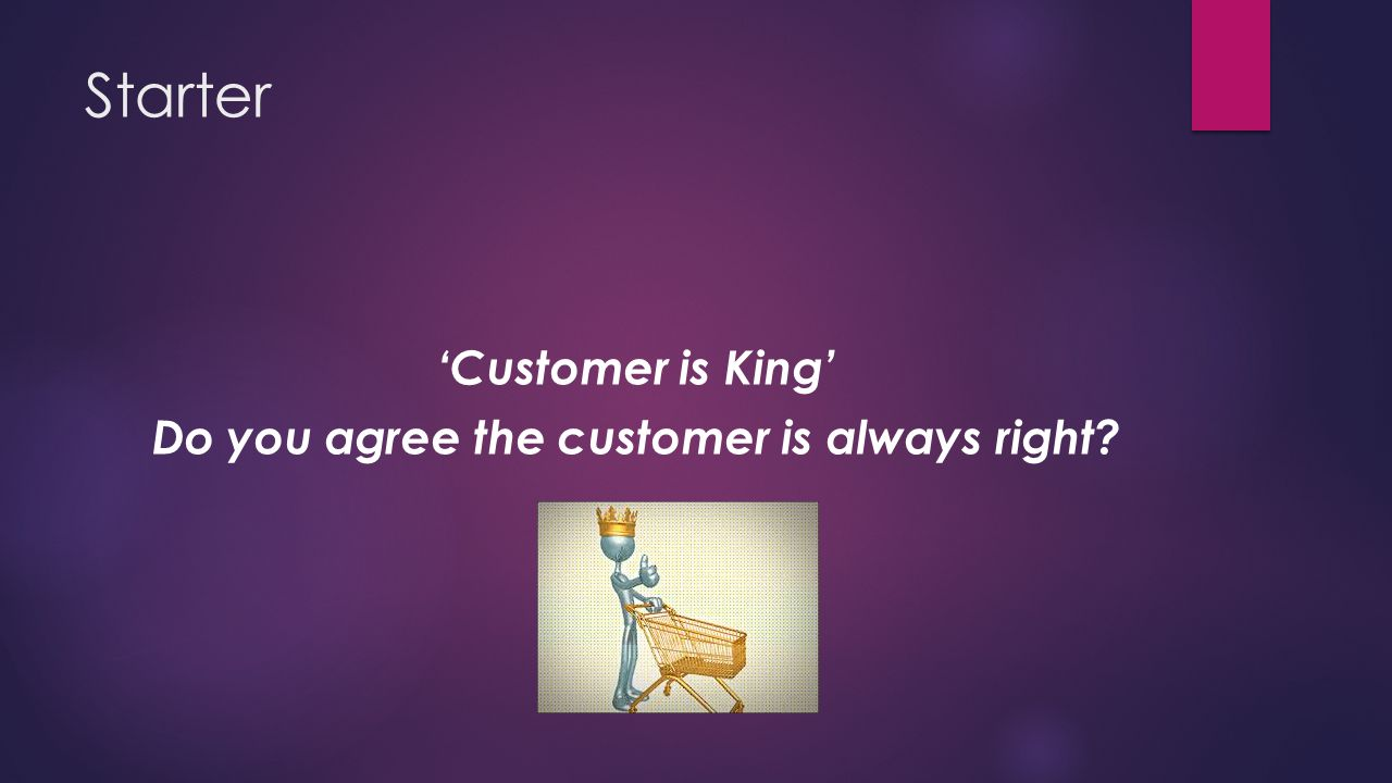 Do you agree the customer is always right