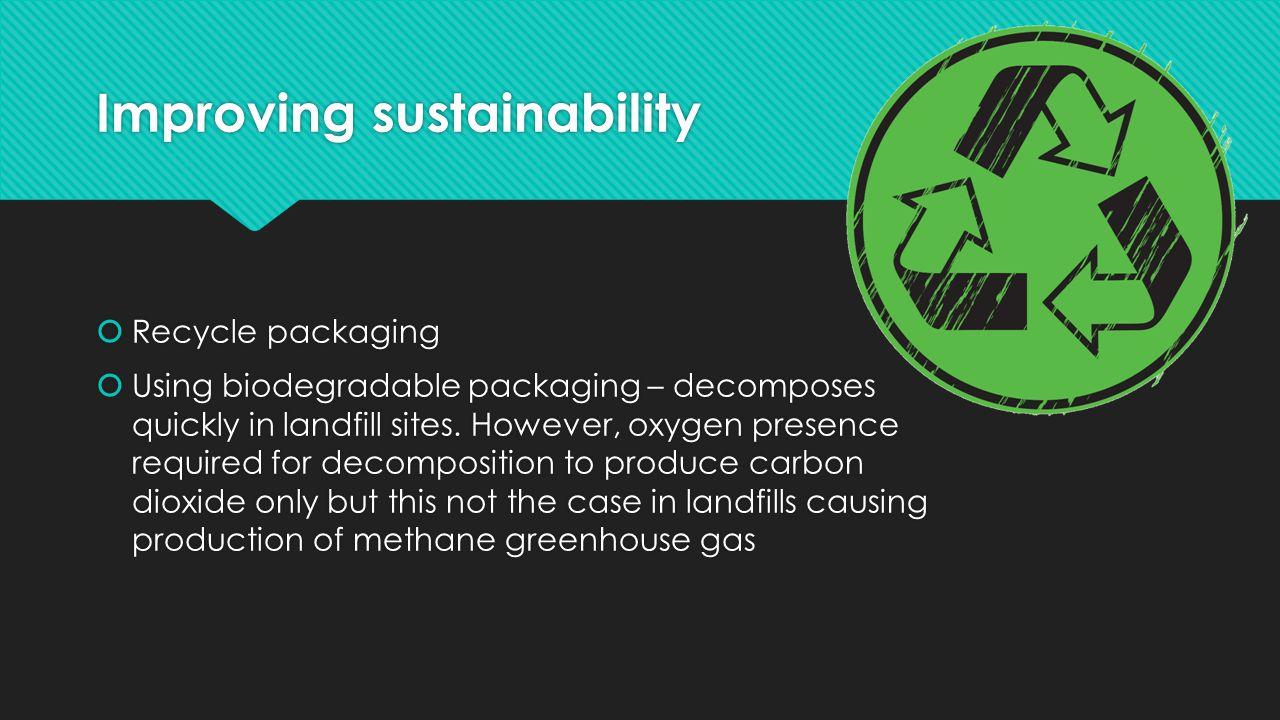 Improving sustainability