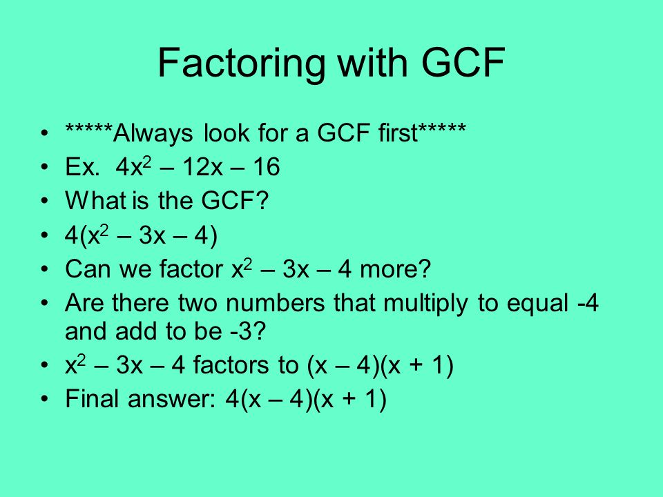 Factoring with GCF *****Always look for a GCF first*****