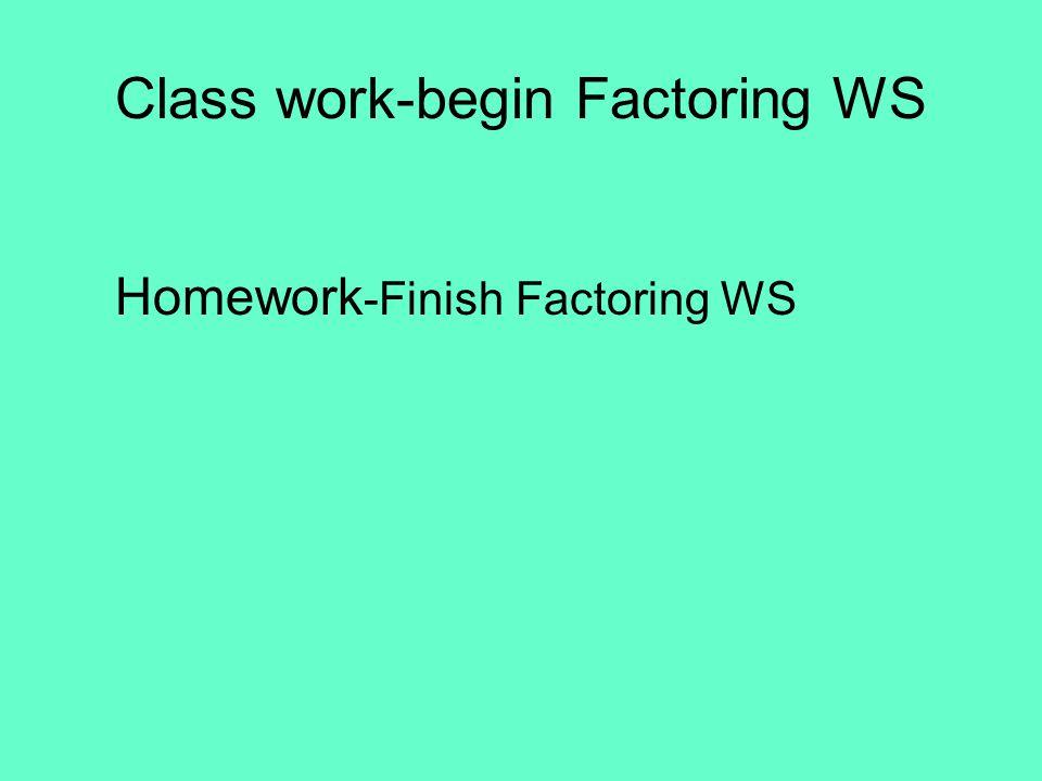 Class work-begin Factoring WS
