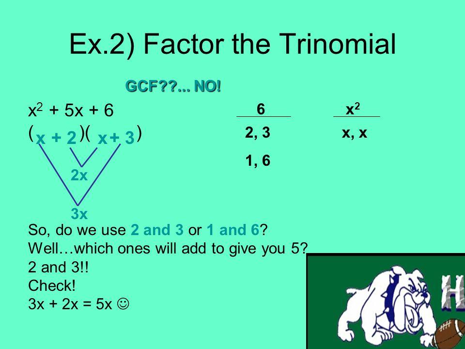 Ex.2) Factor the Trinomial