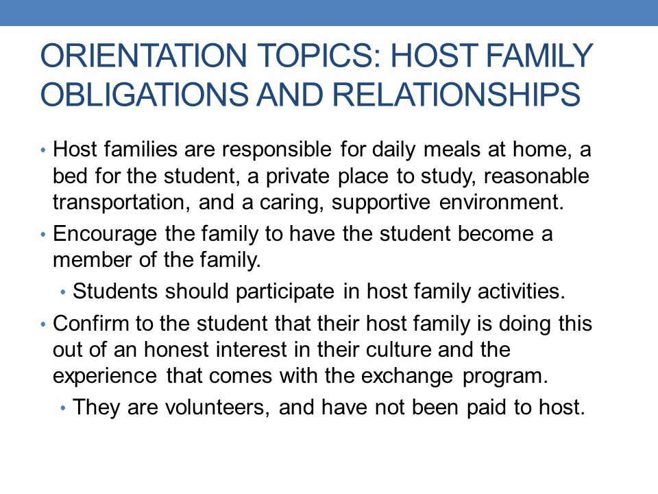 ORIENTATION TOPICS: HOST FAMILY OBLIGATIONS AND RELATIONSHIPS