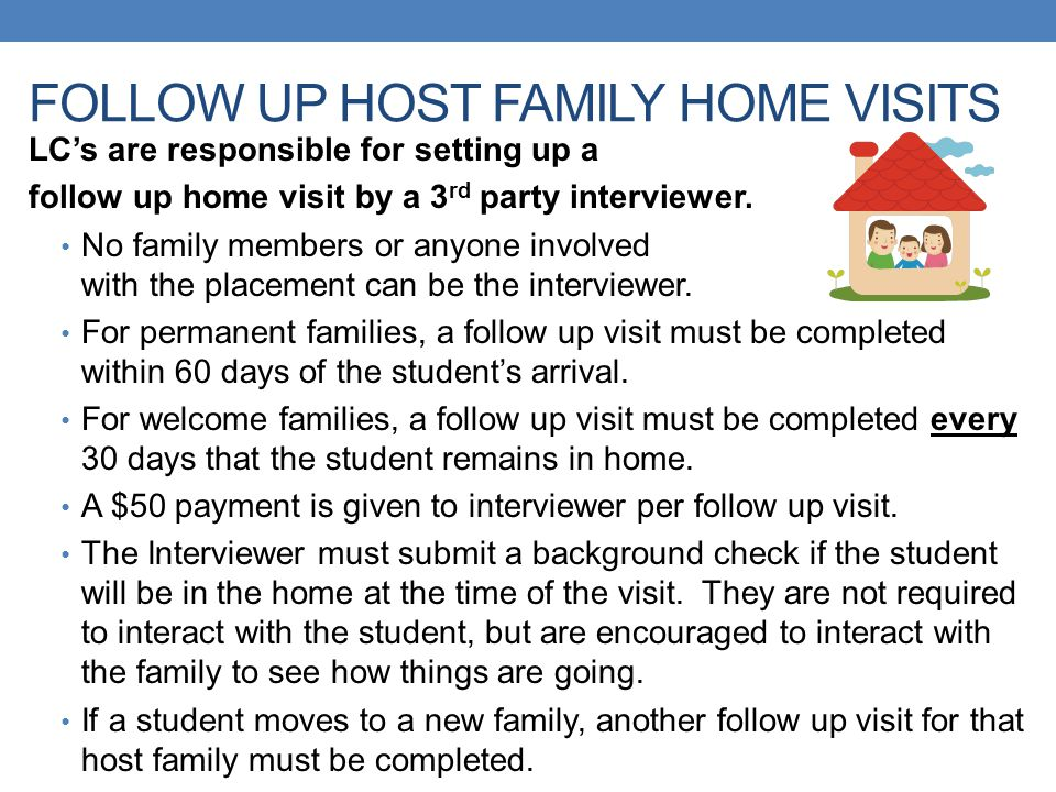 FOLLOW UP HOST FAMILY HOME VISITS