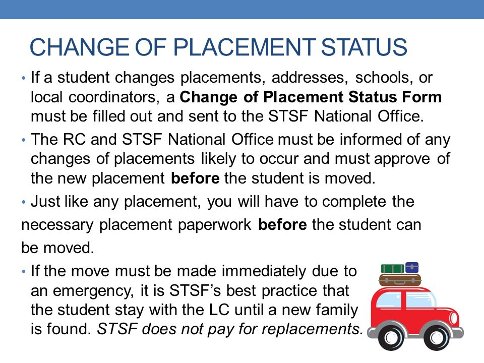 CHANGE OF PLACEMENT STATUS