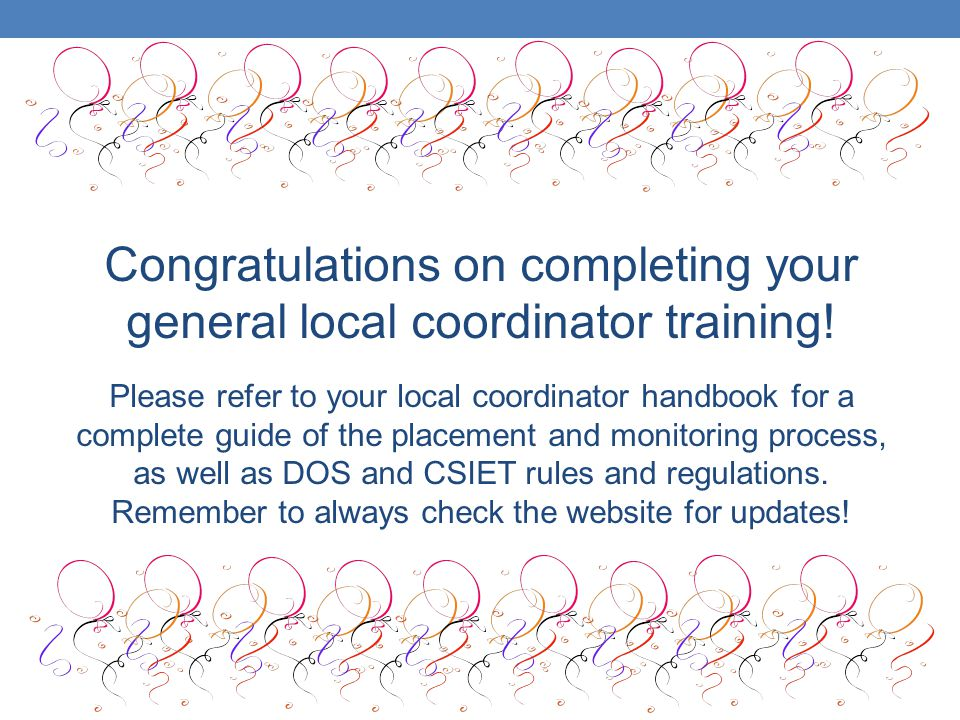 Congratulations on completing your general local coordinator training!