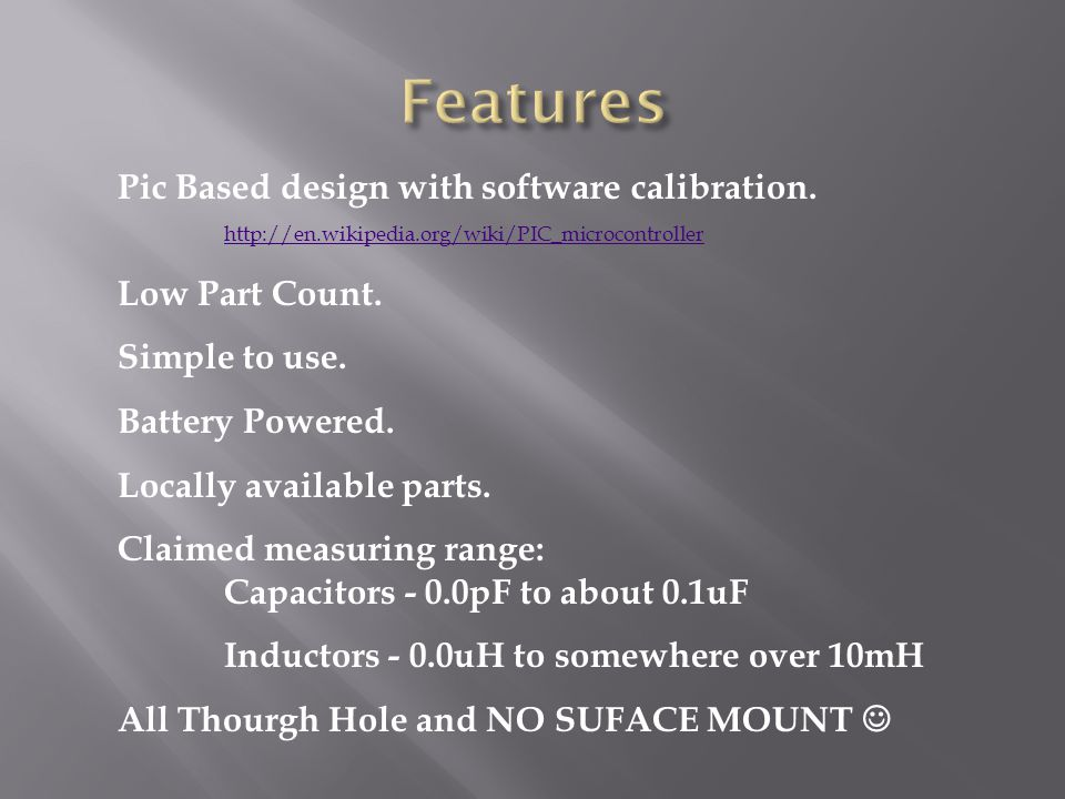 Features Pic Based design with software calibration.