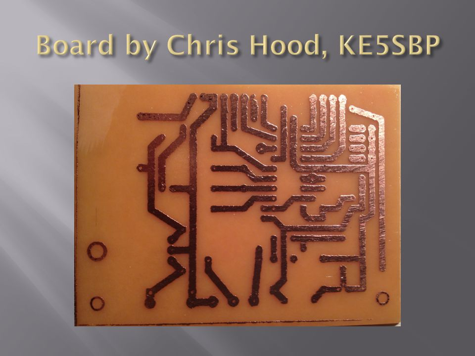 Board by Chris Hood, KE5SBP