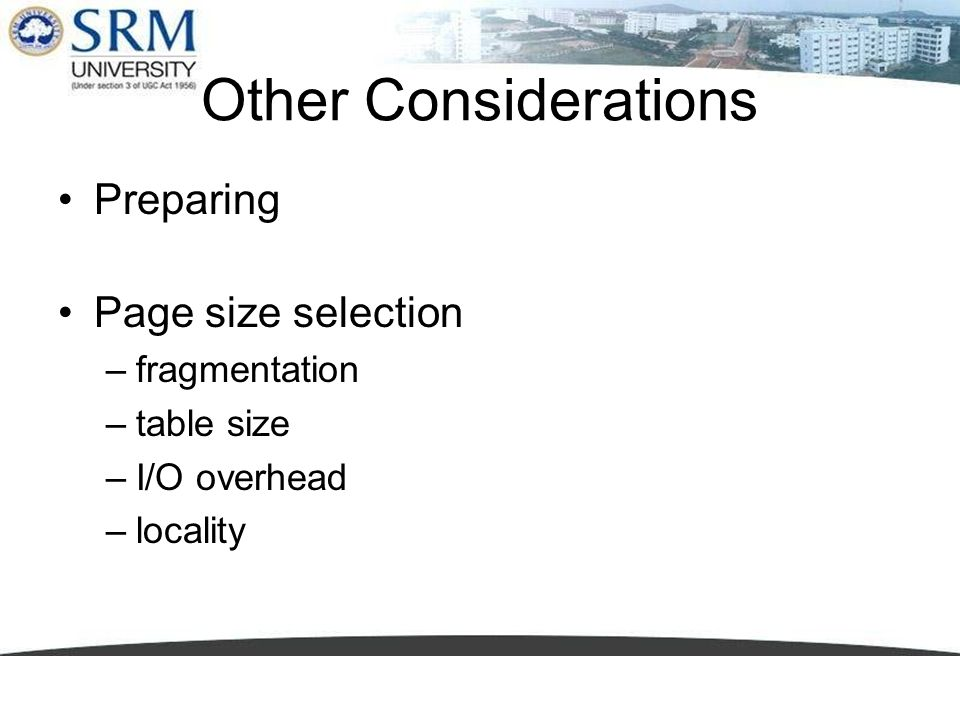 Other Considerations Preparing Page size selection fragmentation