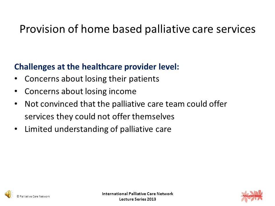 Provision of home based palliative care services