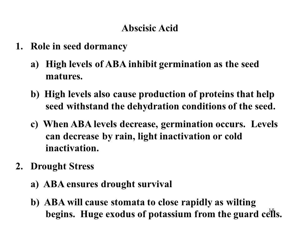 Abscisic Acid Role in seed dormancy. a) High levels of ABA inhibit germination as the seed matures.