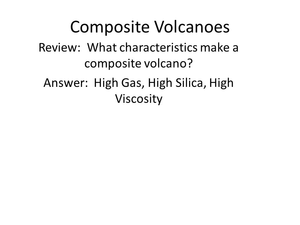 Composite Volcanoes Review: What characteristics make a composite volcano.